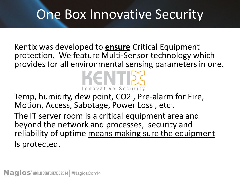 One Box Innovative Security Kentix was developed to ensure Critical Equipment protection.