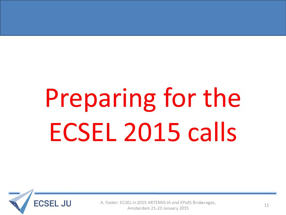 Preparing for the ECSEL 2015 calls A.