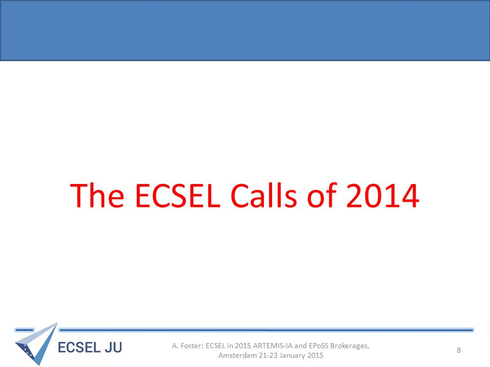 The ECSEL Calls of 2014 A.