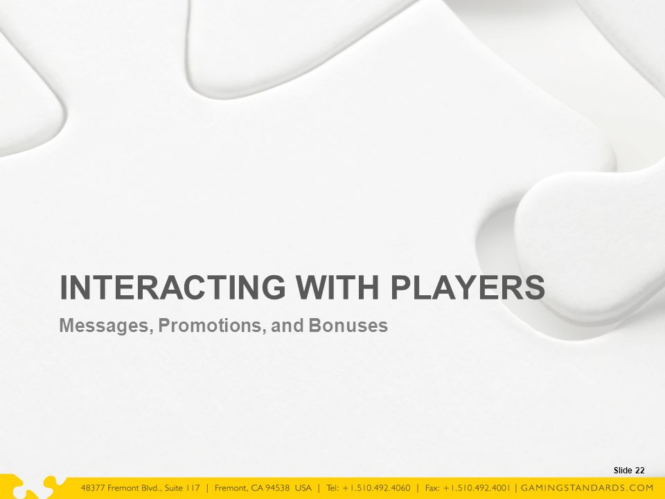 Slide 22 INTERACTING WITH PLAYERS Messages, Promotions, and Bonuses