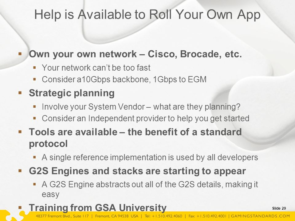 Slide 29 Help is Available to Roll Your Own App  Own your own network – Cisco, Brocade, etc.  Your network can't be too fast  Consider a10Gbps back