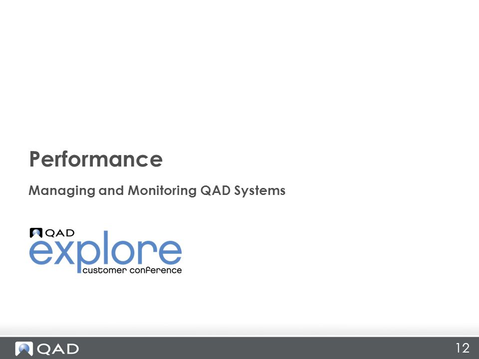 12 Managing and Monitoring QAD Systems Performance