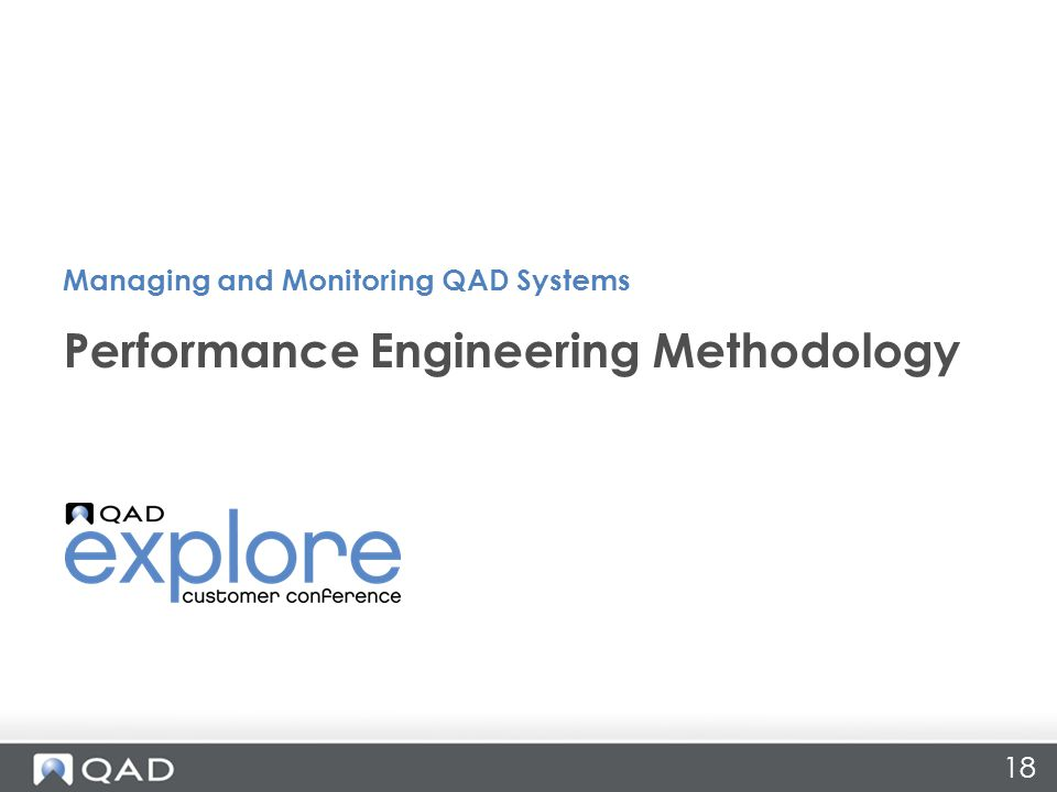 18 Performance Engineering Methodology Managing and Monitoring QAD Systems