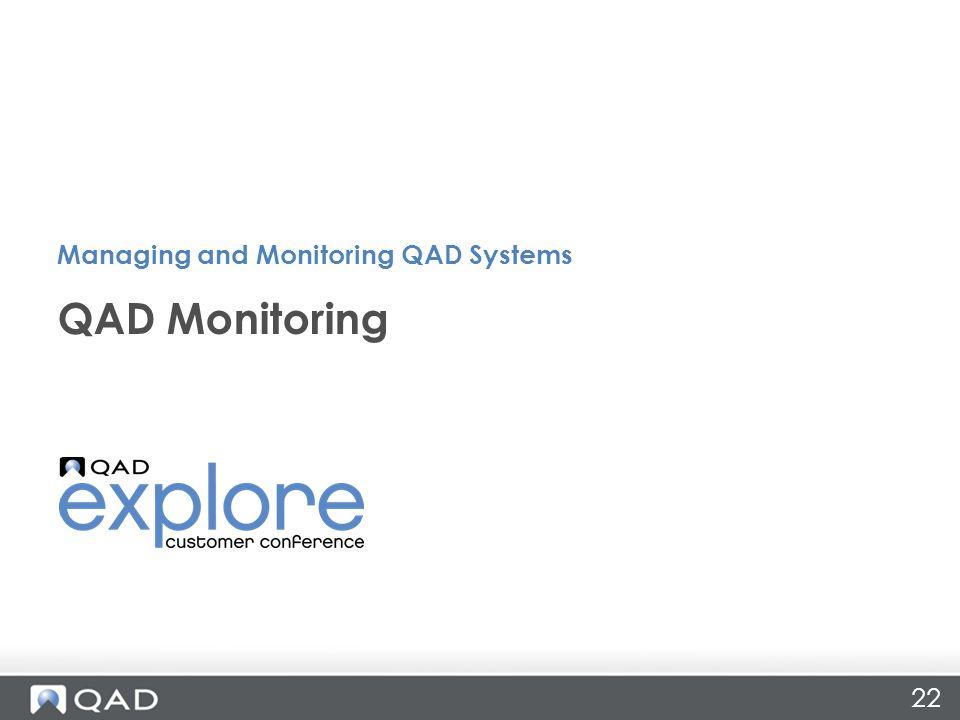22 QAD Monitoring Managing and Monitoring QAD Systems