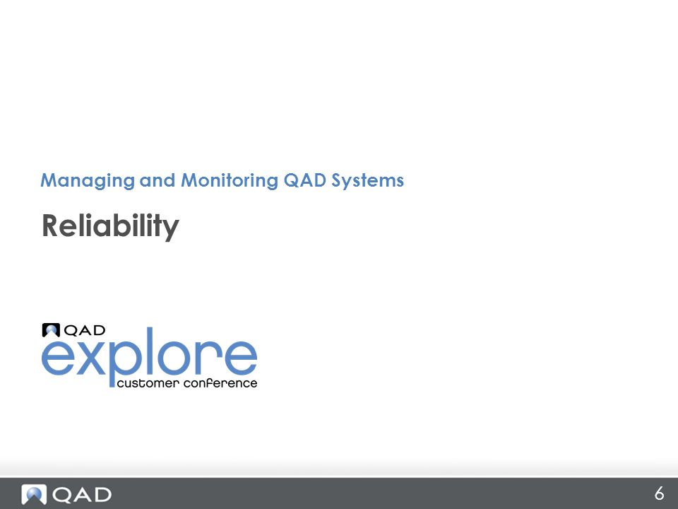 6 Reliability Managing and Monitoring QAD Systems