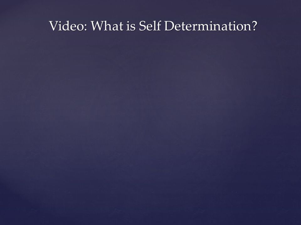 Video: What is Self Determination?