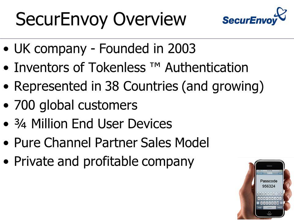 Who uses SecurEnvoy? © 2009 Copyright SecurEnvoy Ltd. All rights reserved