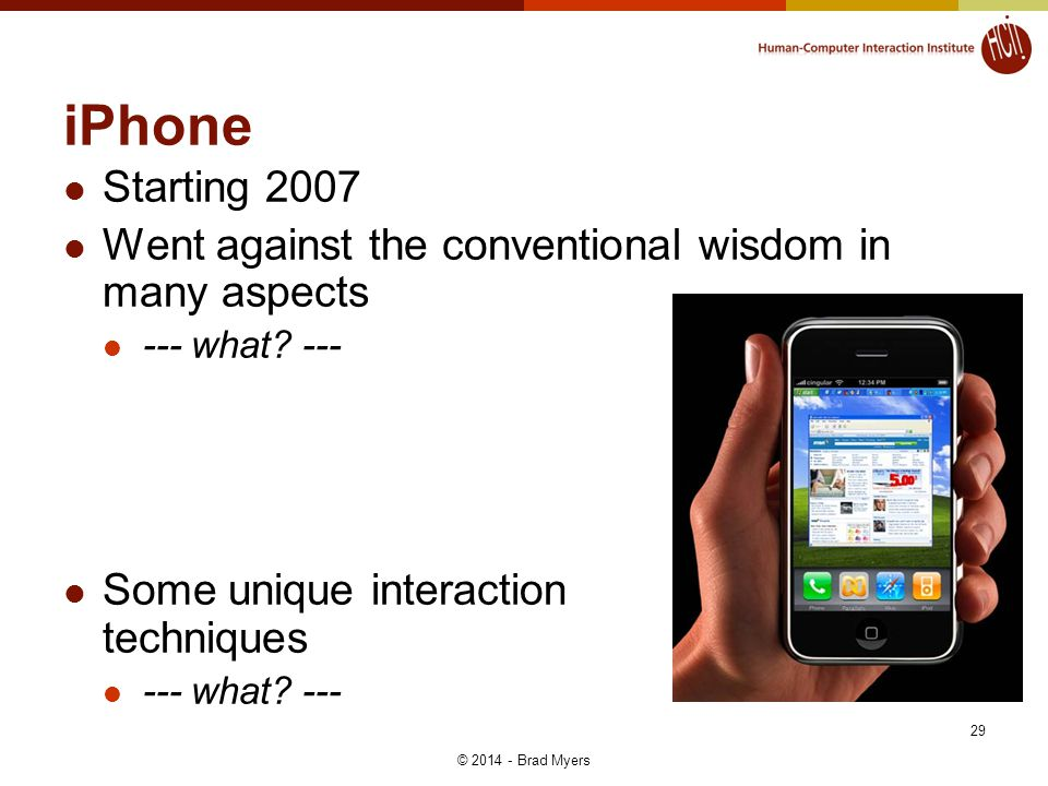 iPhone Starting 2007 Went against the conventional wisdom in many aspects --- what.