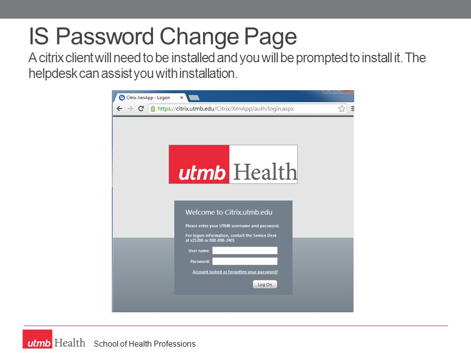 School of Health Professions IS Password Change Page A citrix client will need to be installed and you will be prompted to install it.