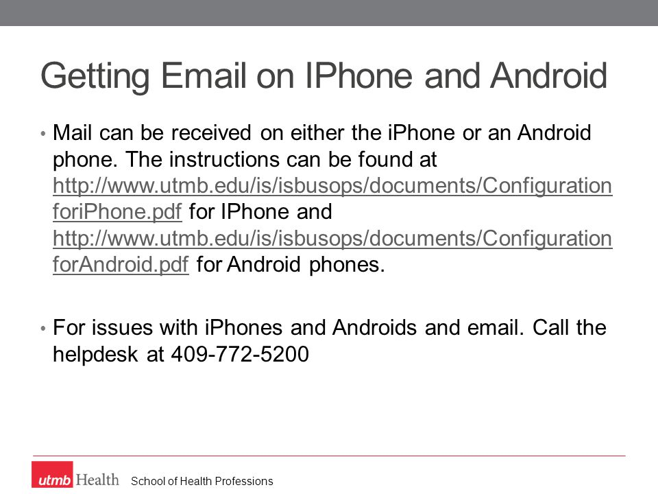 School of Health Professions Mail can be received on either the iPhone or an Android phone.