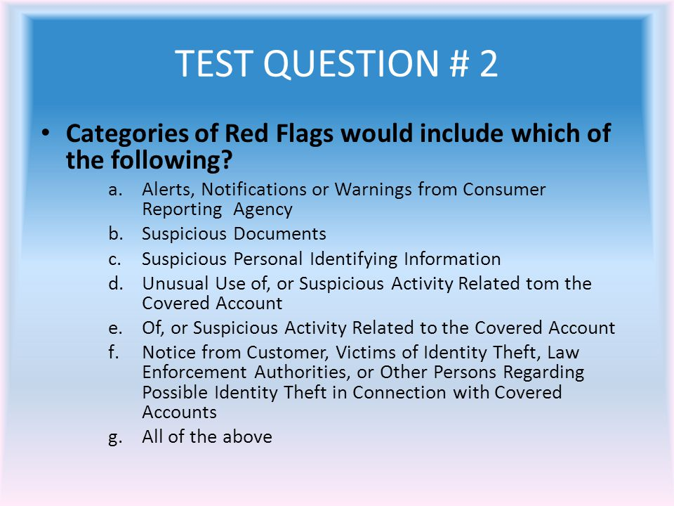 TEST QUESTION # 2 Categories of Red Flags would include which of the following.