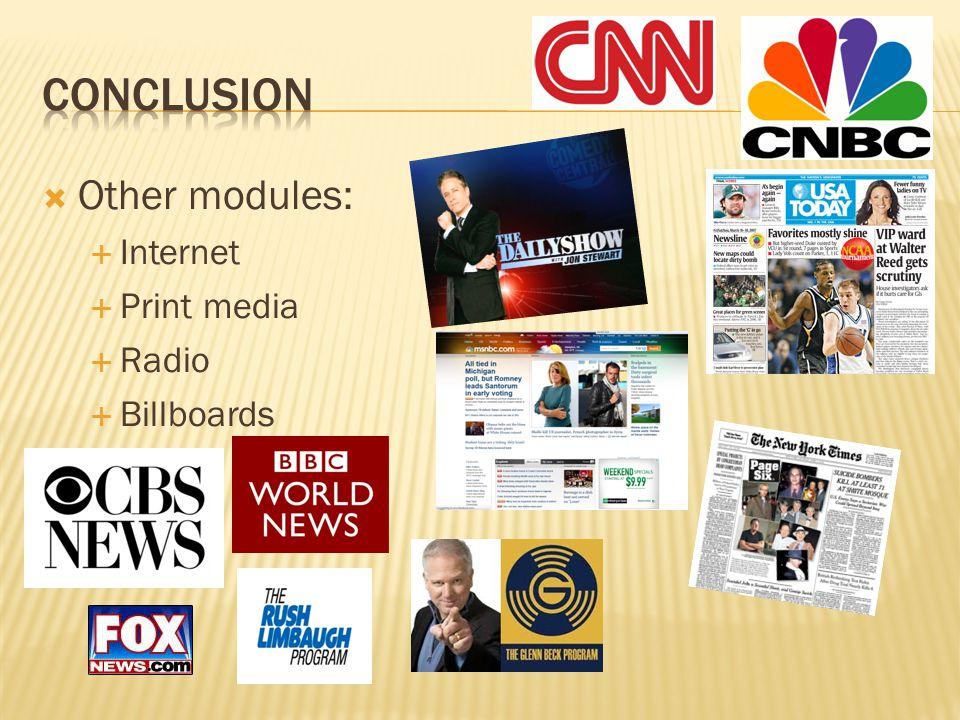  Other modules:  Internet  Print media  Radio  Billboards