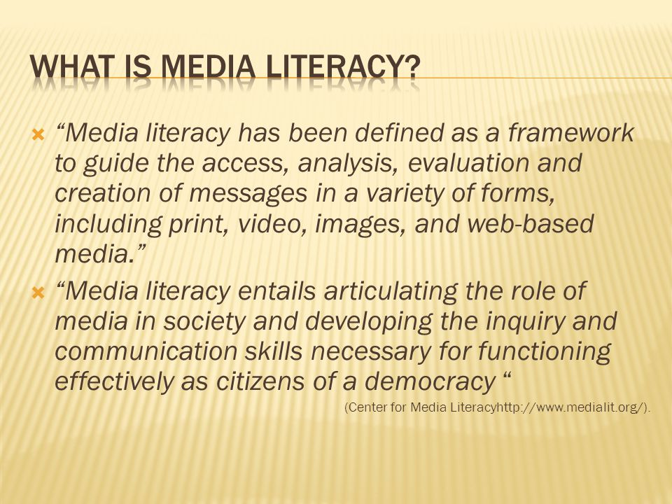 " ""Media literacy has been defined as a framework to guide the access, analysis, evaluation and creation of messages in a variety of forms, including"