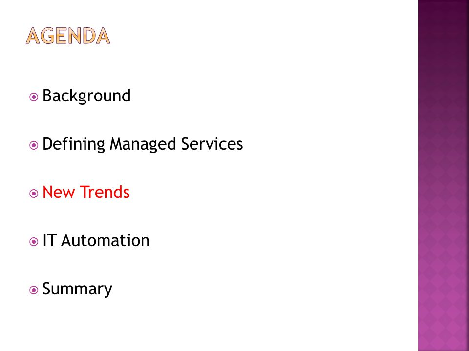  Background  Defining Managed Services  New Trends  IT Automation  Summary