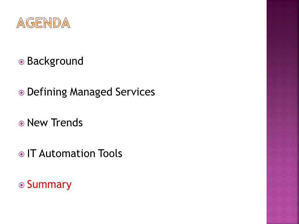  Background  Defining Managed Services  New Trends  IT Automation Tools  Summary