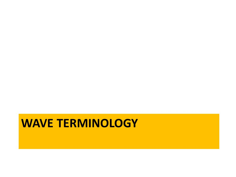 WAVE TERMINOLOGY