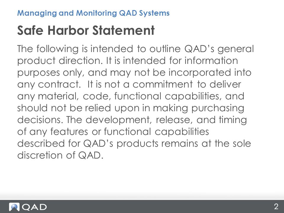 2 The following is intended to outline QAD's general product direction.