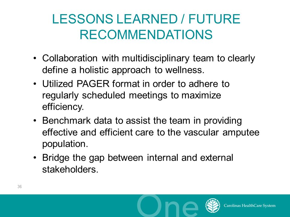 36 LESSONS LEARNED / FUTURE RECOMMENDATIONS Collaboration with multidisciplinary team to clearly define a holistic approach to wellness.