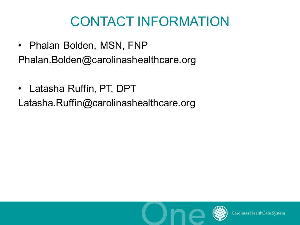 CONTACT INFORMATION Phalan Bolden, MSN, FNP Phalan.Bolden@carolinashealthcare.org Latasha Ruffin, PT, DPT Latasha.Ruffin@carolinashealthcare.org