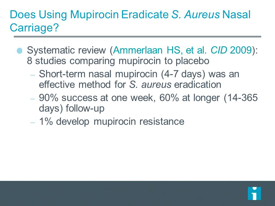 Does Using Mupirocin Eradicate S. Aureus Nasal Carriage.