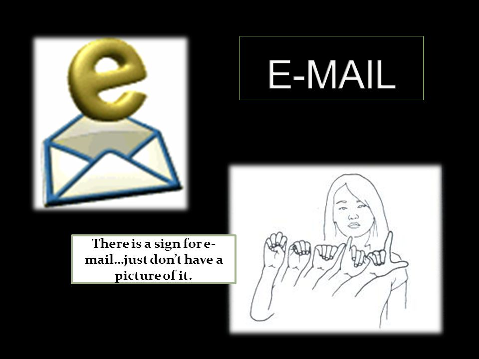 There is a sign for e- mail…just don't have a picture of it.