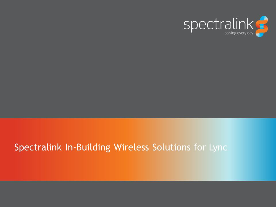 Spectralink In-Building Wireless Solutions for Lync