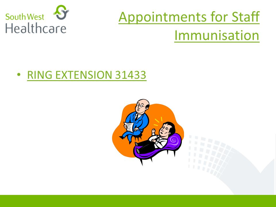 Appointments for Staff Immunisation RING EXTENSION 31433