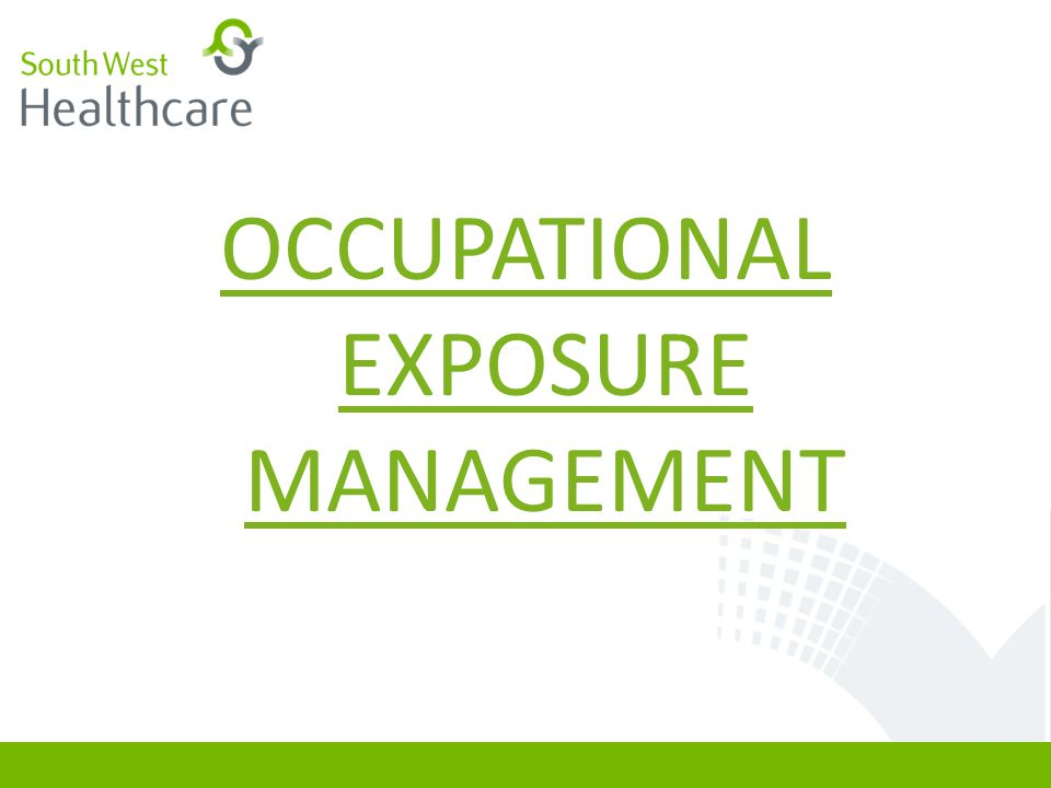 OCCUPATIONAL EXPOSURE MANAGEMENT