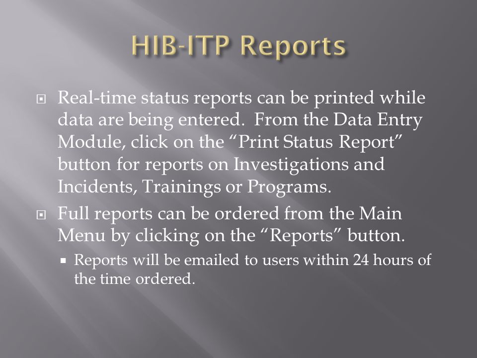 " Real-time status reports can be printed while data are being entered. From the Data Entry Module, click on the ""Print Status Report"" button for repo"