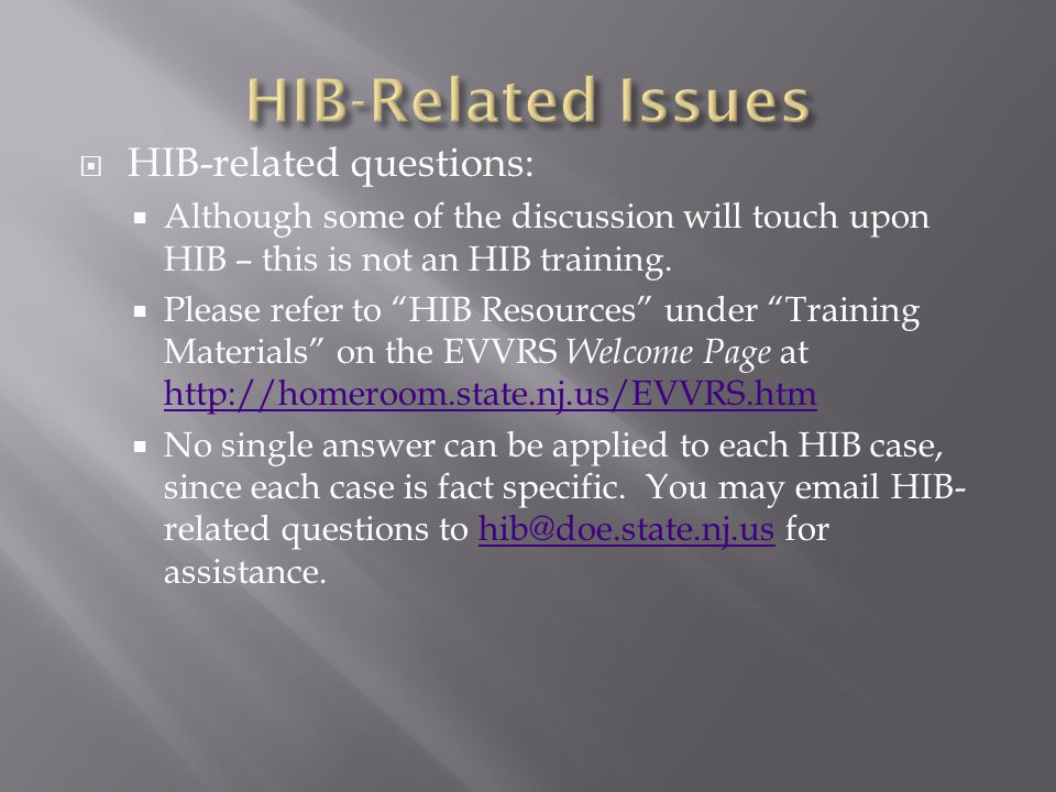  HIB-related questions:  Although some of the discussion will touch upon HIB – this is not an HIB training.