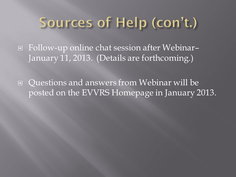  Follow-up online chat session after Webinar– January 11, 2013.