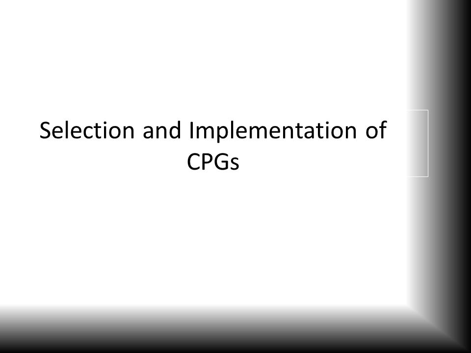 Selection and Implementation of CPGs