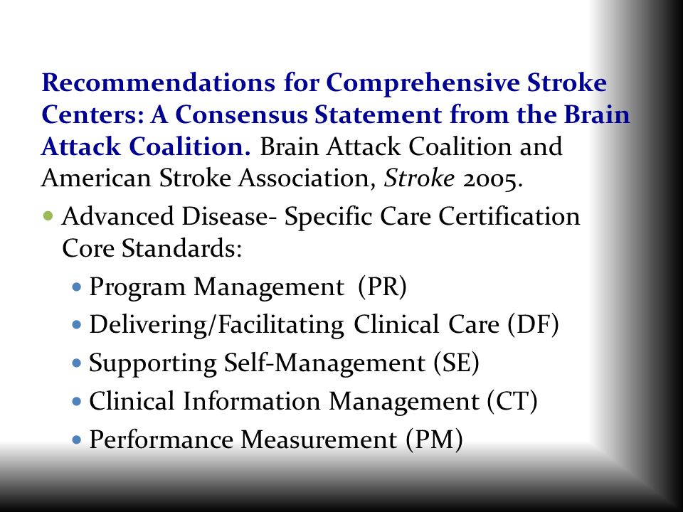 Recommendations for Comprehensive Stroke Centers: A Consensus Statement from the Brain Attack Coalition. Brain Attack Coalition and American Stroke As