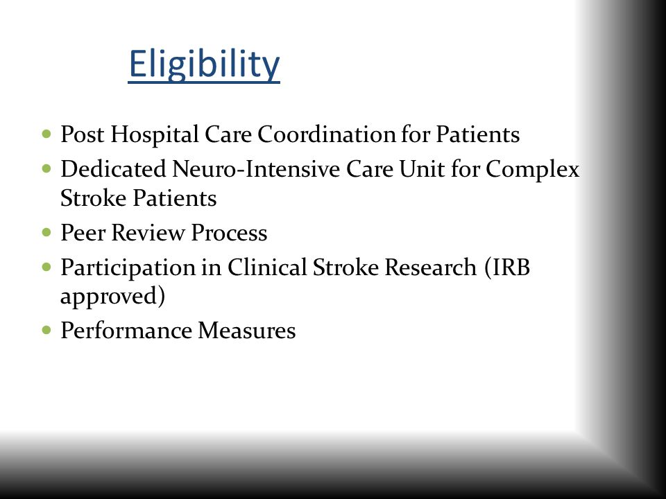 Eligibility Post Hospital Care Coordination for Patients Dedicated Neuro-Intensive Care Unit for Complex Stroke Patients Peer Review Process Participa