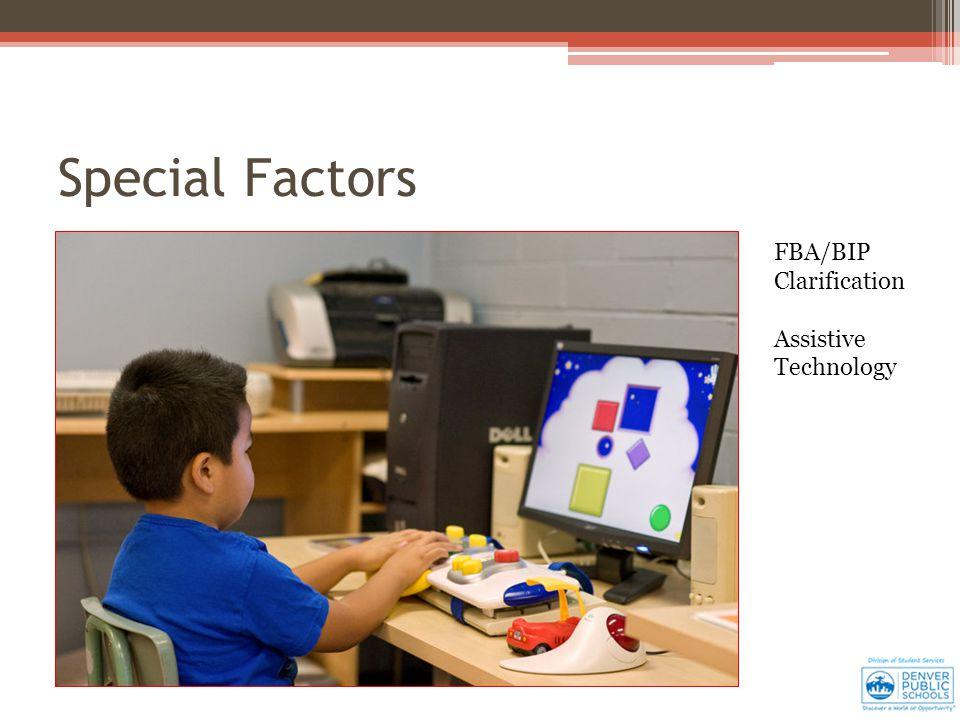 FBA/BIP Clarification Assistive Technology Special Factors