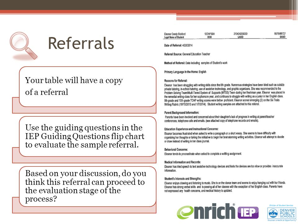 Your table will have a copy of a referral Use the guiding questions in the IEP Guiding Questions flip chart to evaluate the sample referral.