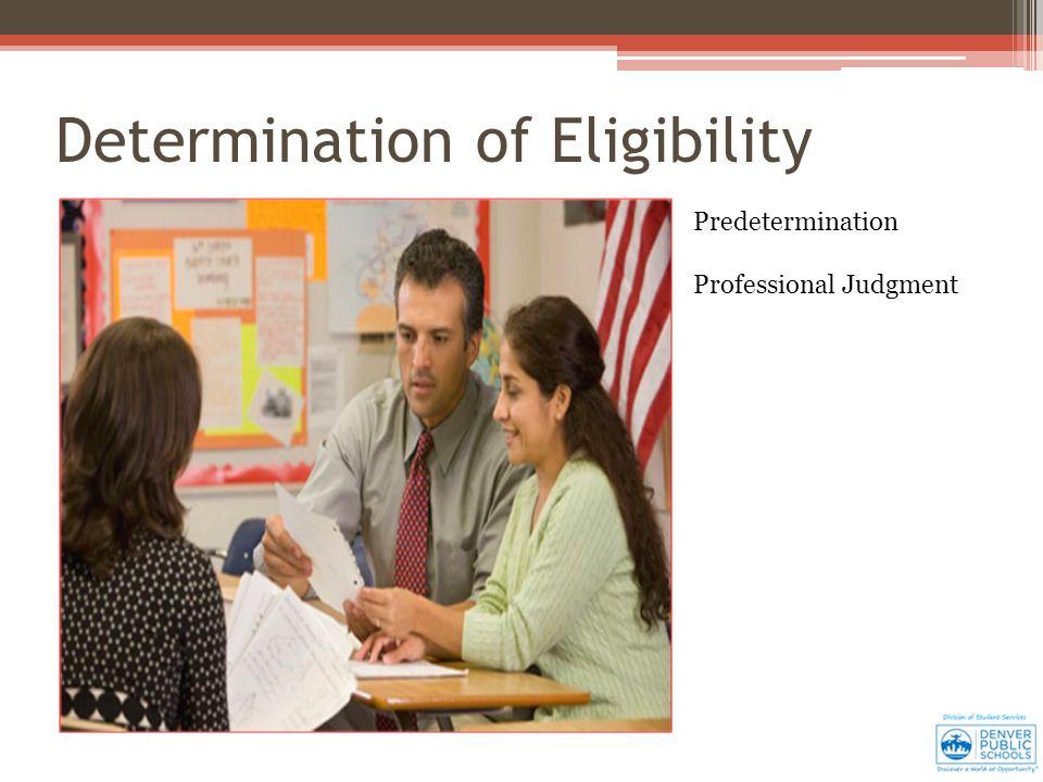 Determination of Eligibility Predetermination Professional Judgment