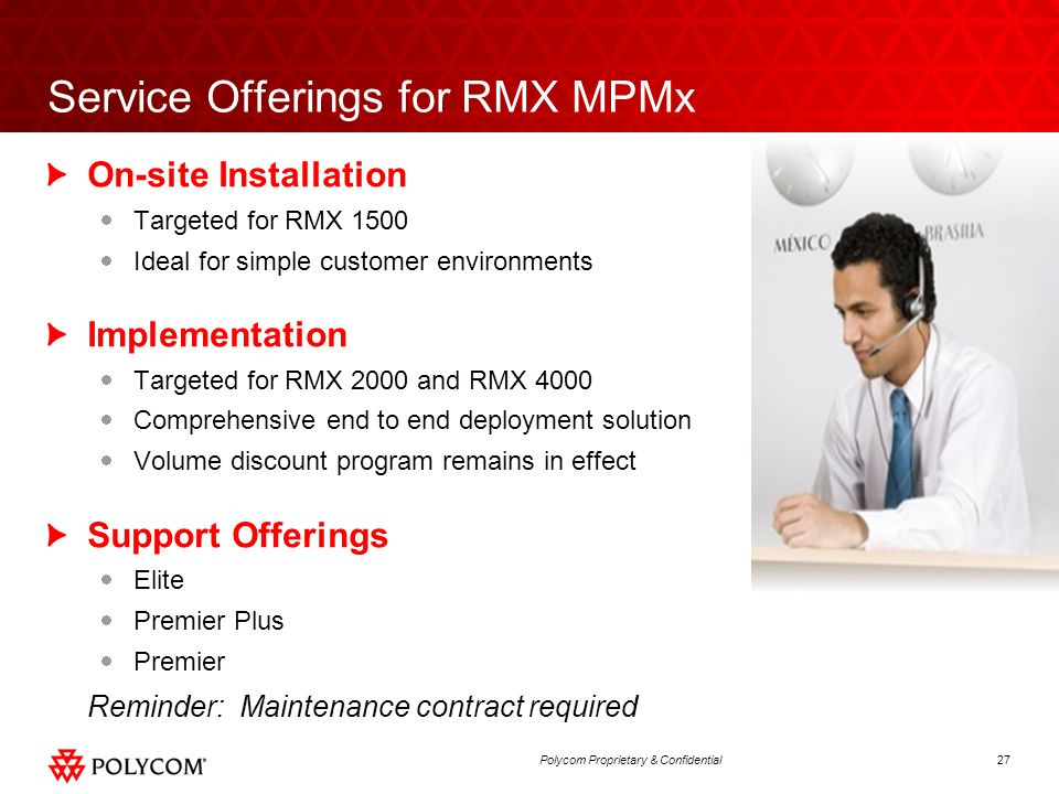 27Polycom Proprietary & Confidential Service Offerings for RMX MPMx On-site Installation  Targeted for RMX 1500  Ideal for simple customer environme