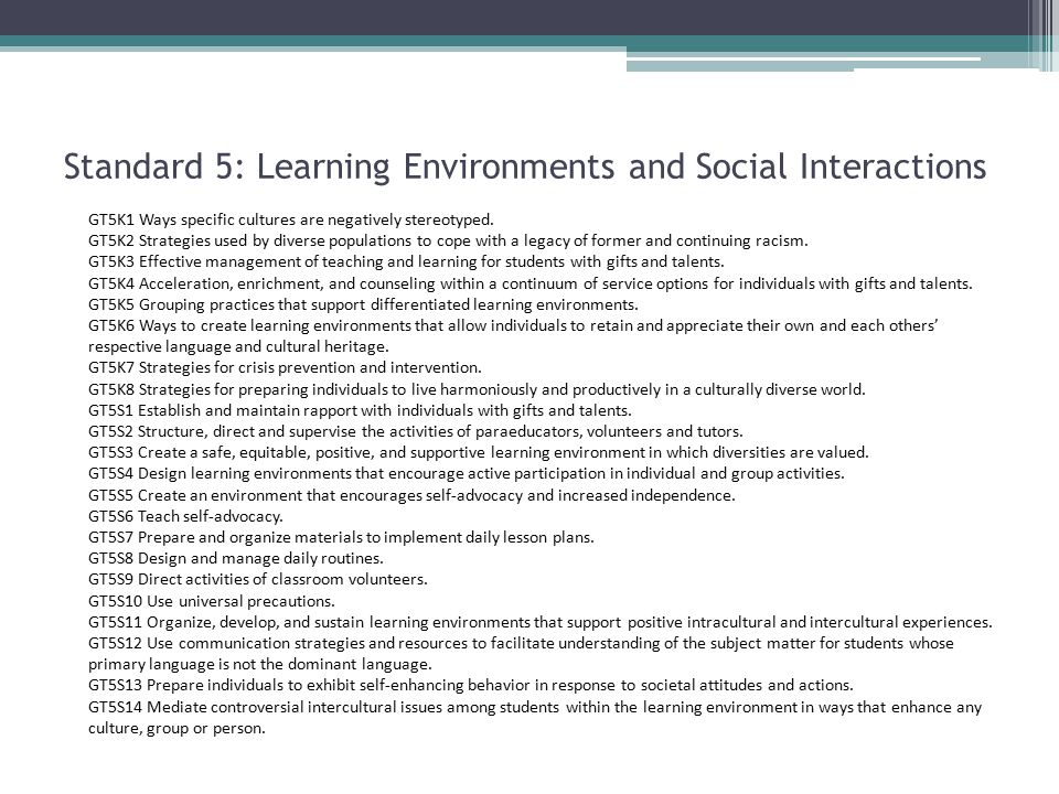 Standard 5: Learning Environments and Social Interactions GT5K1 Ways specific cultures are negatively stereotyped.