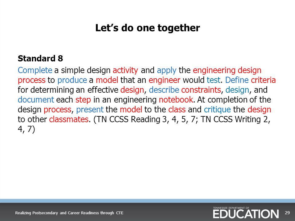 Let's do one together Standard 8 Complete a simple design activity and apply the engineering design process to produce a model that an engineer would