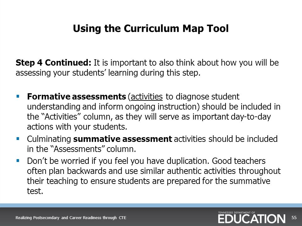 Step 4 Continued: It is important to also think about how you will be assessing your students' learning during this step.  Formative assessments (act