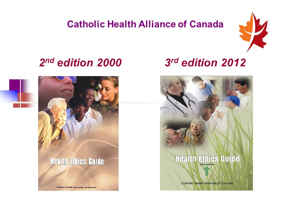Catholic Health Alliance of Canada 2 nd edition 2000 3 rd edition 2012