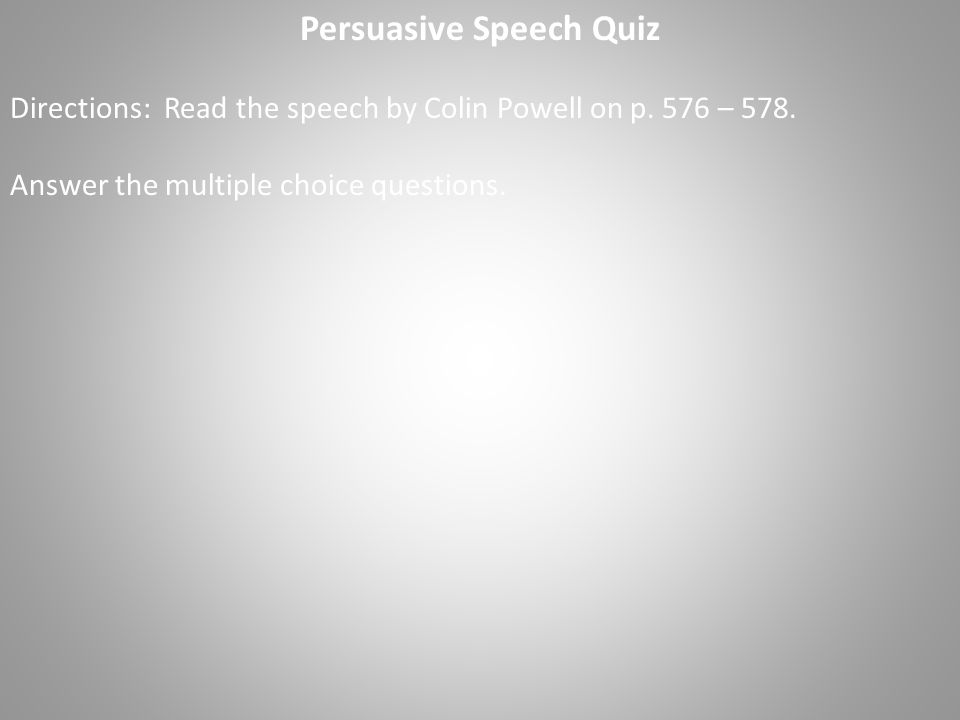 Persuasive Speech Quiz Directions: Read the speech by Colin Powell on p.
