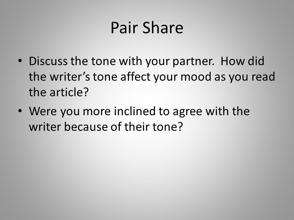 Pair Share Discuss the tone with your partner.