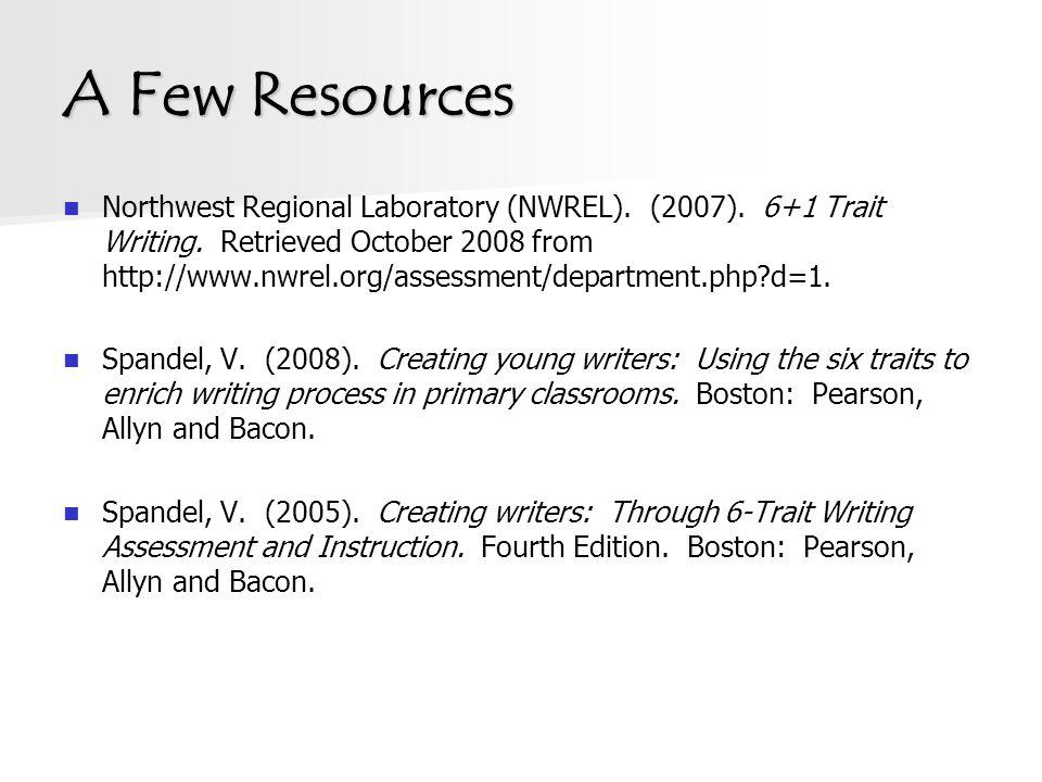 A Few Resources Northwest Regional Laboratory (NWREL).