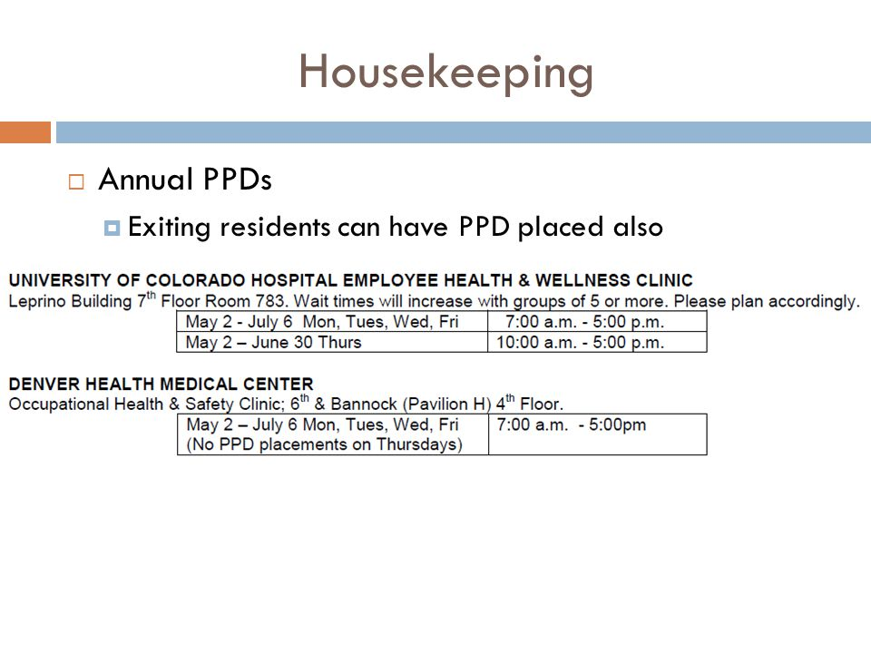 Housekeeping  Annual PPDs  Exiting residents can have PPD placed also