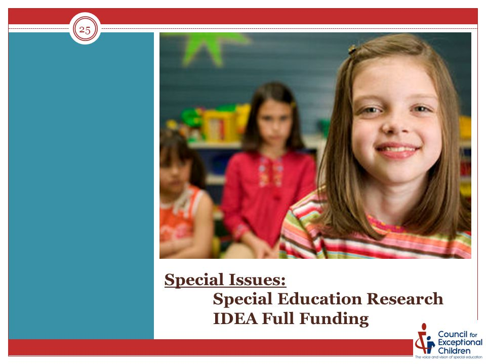 Special Issues: Special Education Research IDEA Full Funding 25
