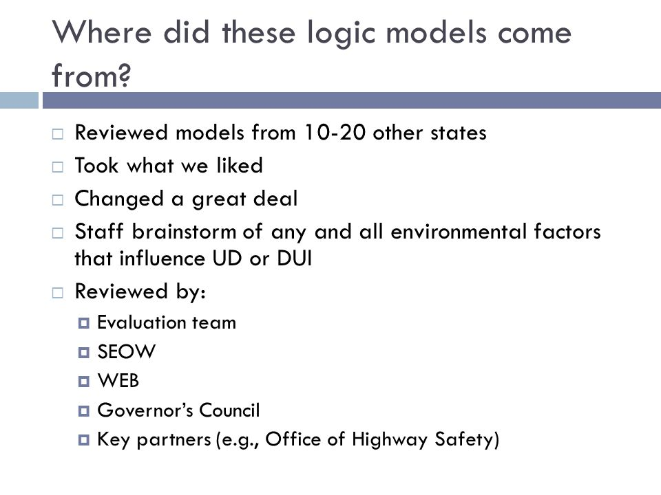 Where did these logic models come from.