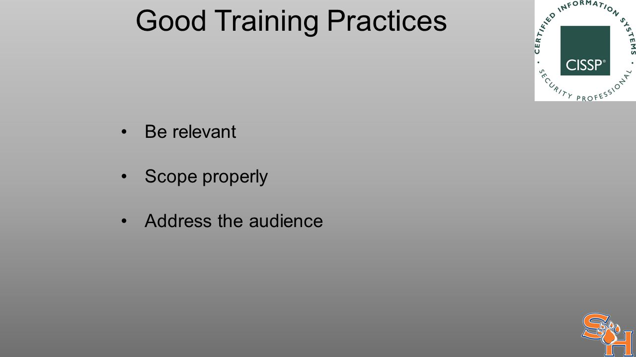 Good Training Practices Be relevant Scope properly Address the audience