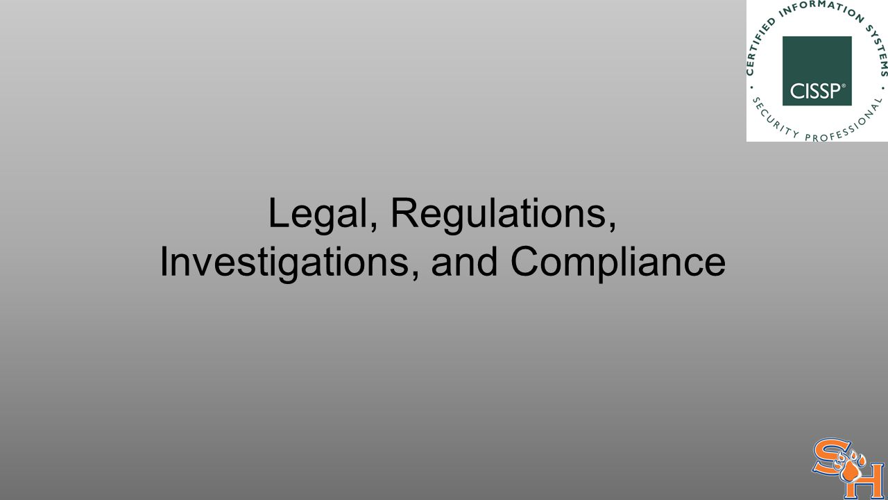 Legal, Regulations, Investigations, and Compliance